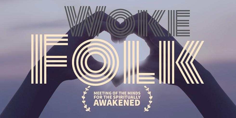 Woke Folk Spiritual Group Meeting JANUARY