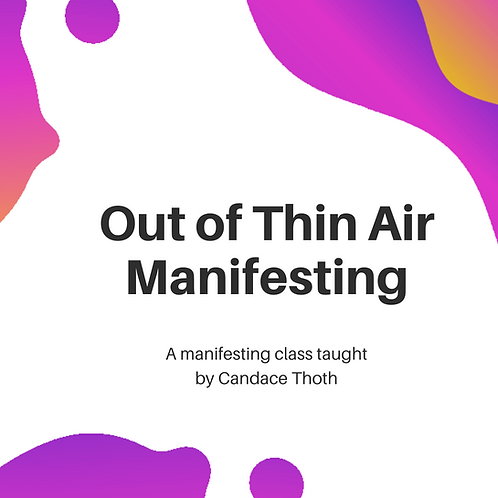 Out of Thin Air Manifesting Class