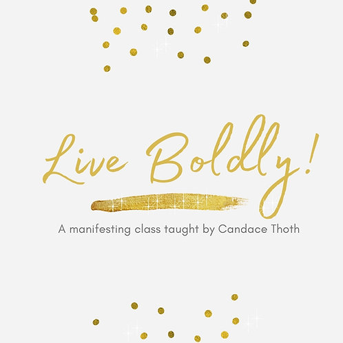 Live Boldly! Online Class