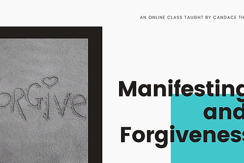Manifesting and Forgiveness Online Class