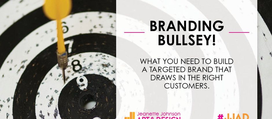 Branding Bullseye! What you need to build a targeted brand that draws in the right customers.