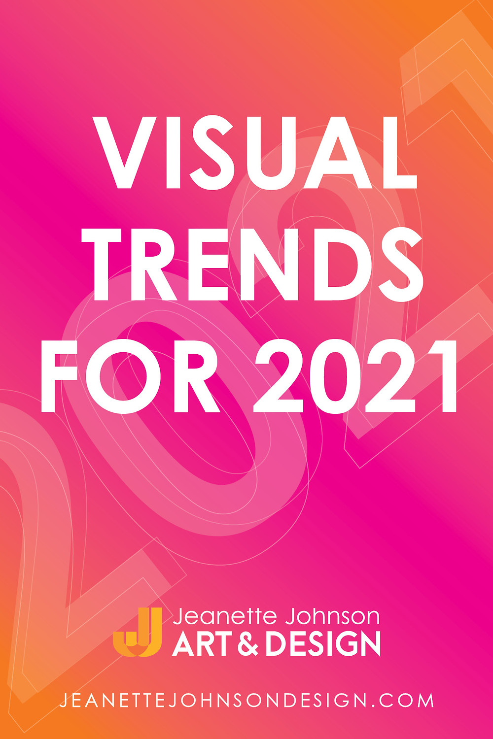 Pin Image for Visual Trends for 2021 article.