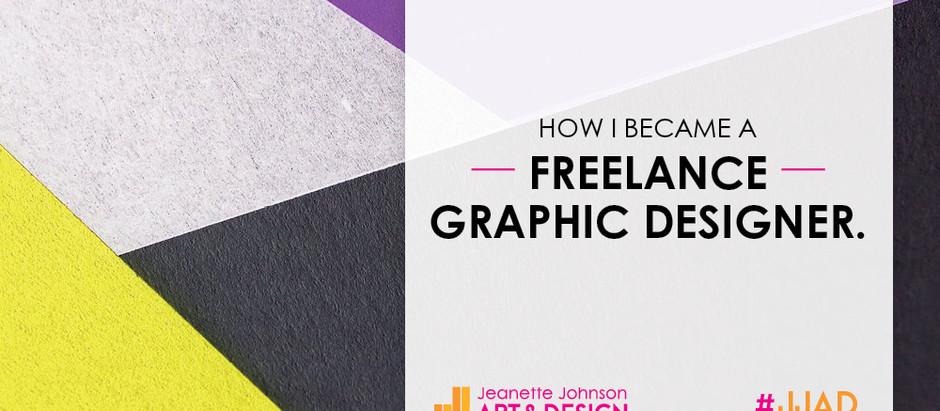 How I Became A Freelance Graphic Designer.