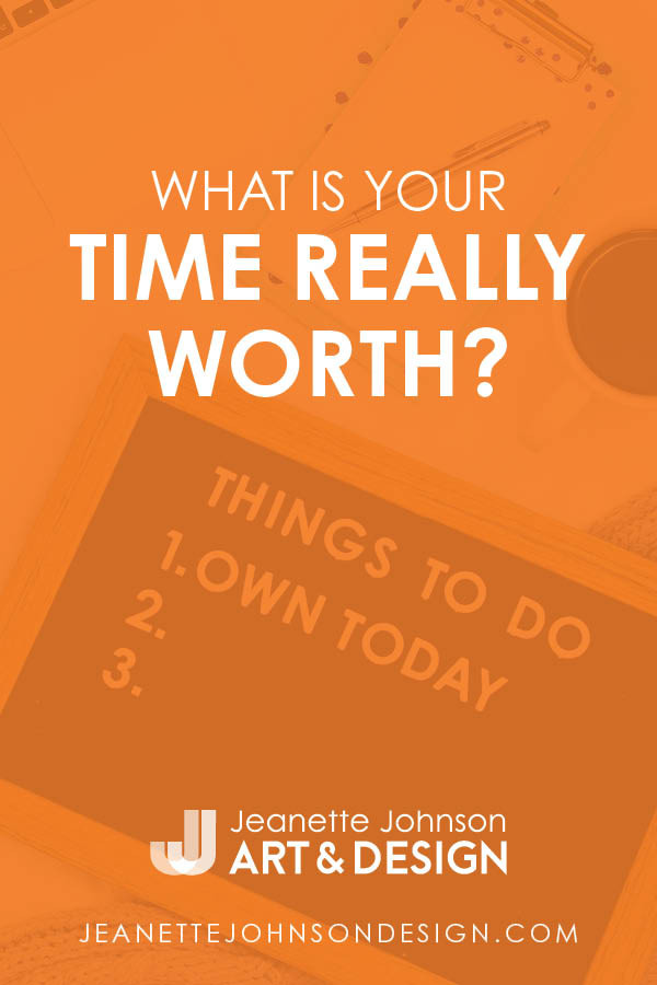 Pin image for What is Your Time Really Worth blog article