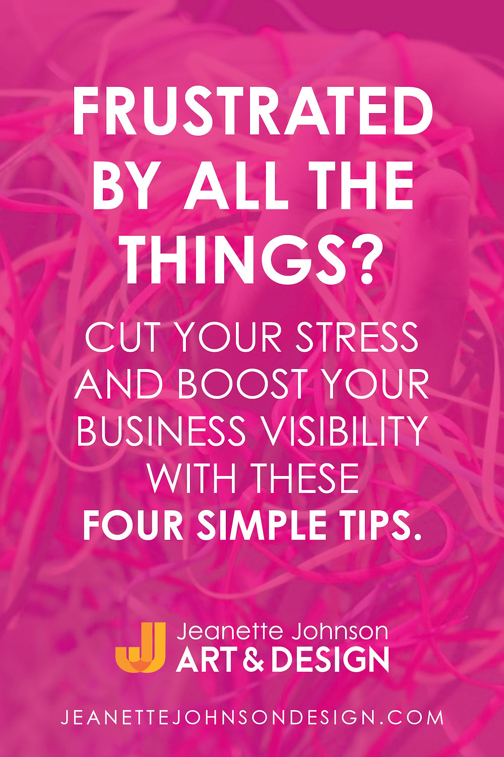 """Pin image for article """"Frustrated By All The Things?"""" Cut your stress."""