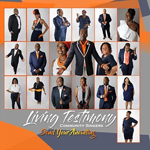 Send Your Annointing by Living Testimony Community Singers