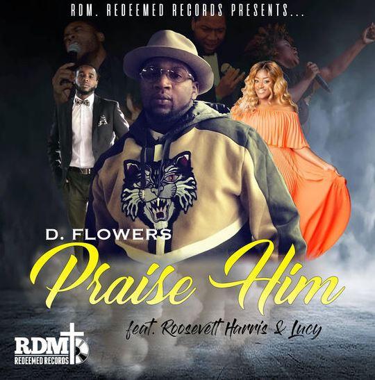 Praise Him by D.Flowers