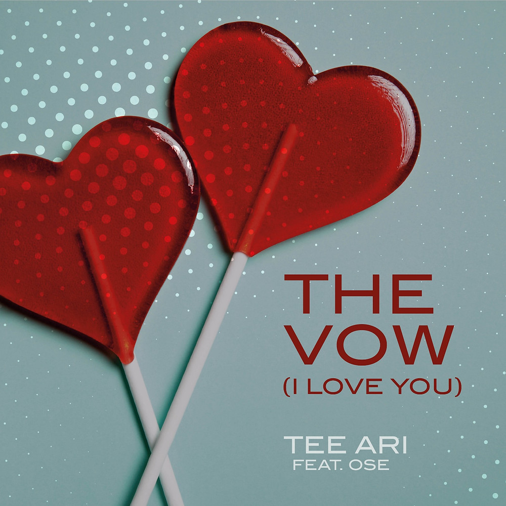 The Vow (I Love You) by Tee Ari ft Ose