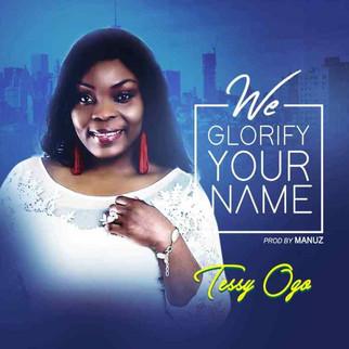 """TESSY OGO SHARES WORSHIP SINGLE """"WE GLORIFY YOUR NAME"""""""