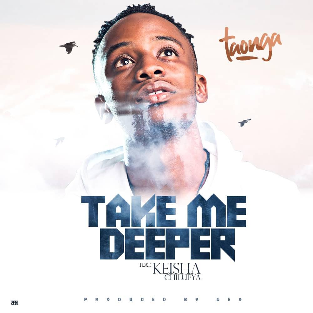 Take Me Deeper by Taonga ft Keisha Chilufya