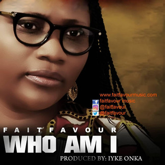 "FAITFAVOUR DROPS HER BRAND NEW SINGLE, ""WHO AM I"""
