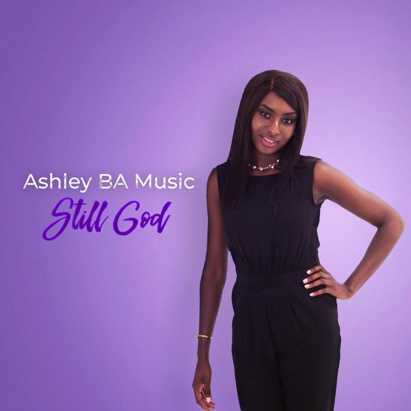 Still God - Single by Ashley BA Music