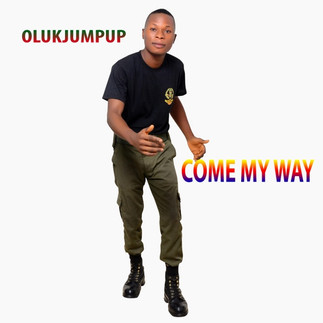 """CHECK OUT """"COME MY WAY"""" BY OLUKJUMPUP"""