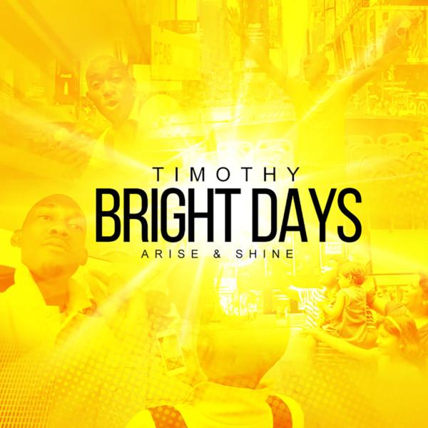 Bright Days - Timothy
