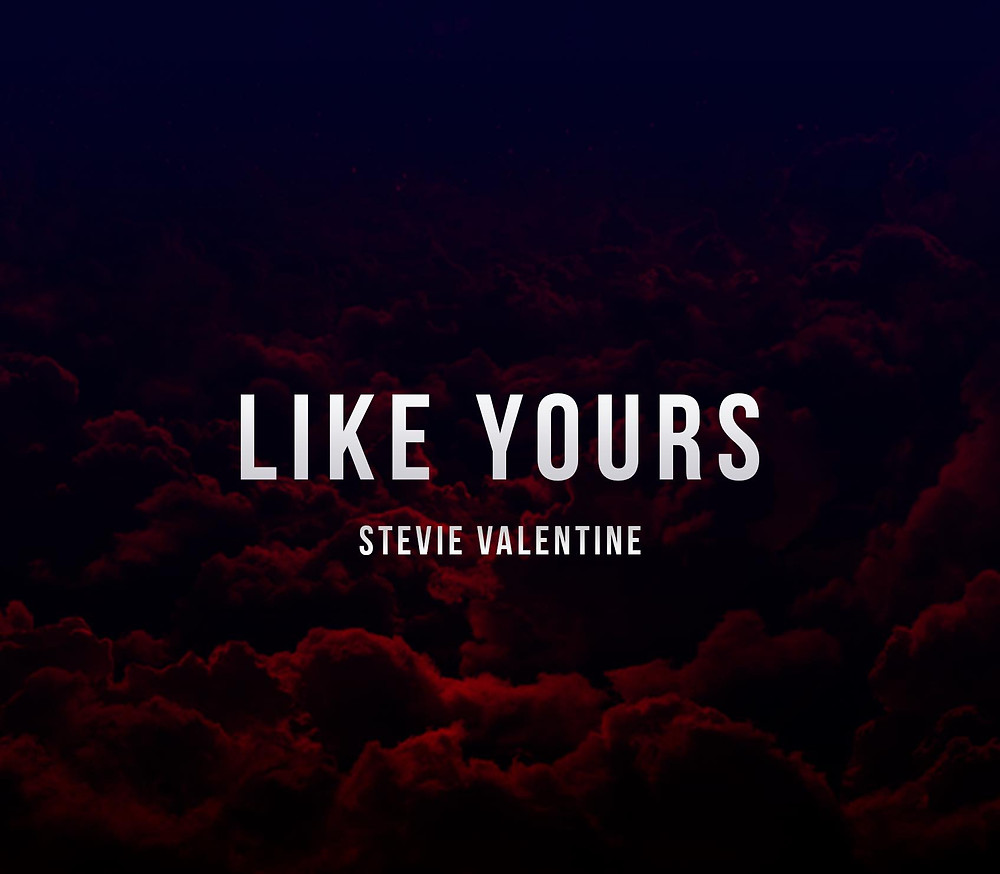 Like Yours - Stevie Valentine (Single)