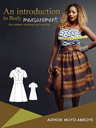 [BOOK] AN INTRODUCTION TO TAKE BODY MEASUREMENT by MOYO ABIKOYE