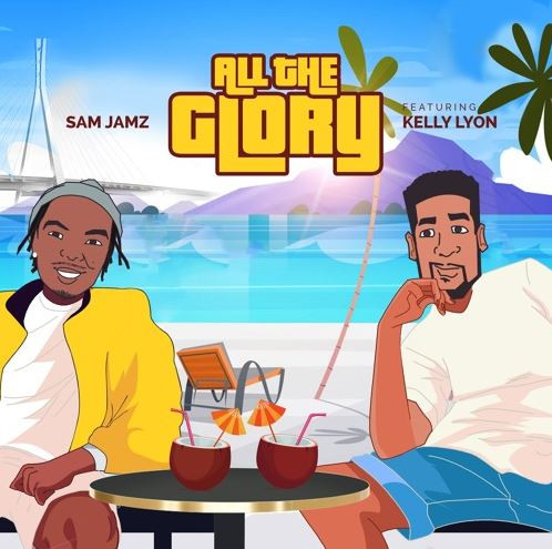 Sam Jamz by All The Glory ft Kelly Lyon