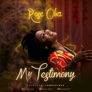 """WORSHIP MINISTER, ROSE OBA DEBUTS WITH """"MY TESTIMONY"""