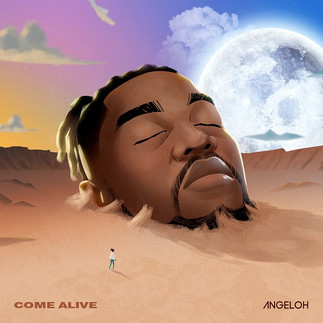 "STREAM ""COME ALIVE"" BY ANGELOH"