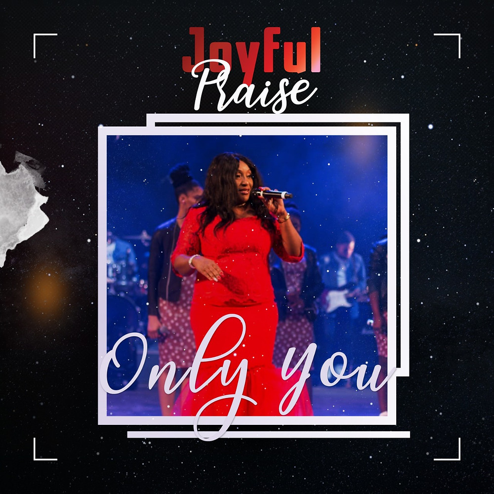 Only You - Joyful Praise