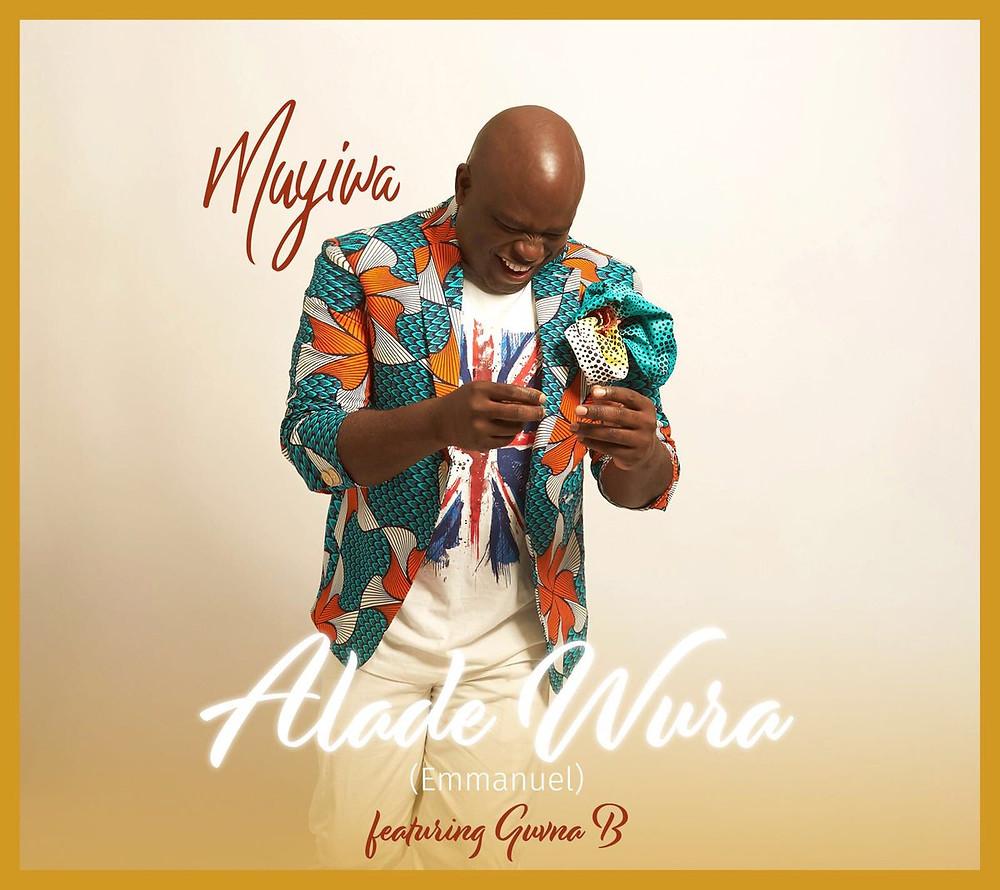 Alade Wura (Emmanuel) - Muyiwa Riversong feat Guvna B