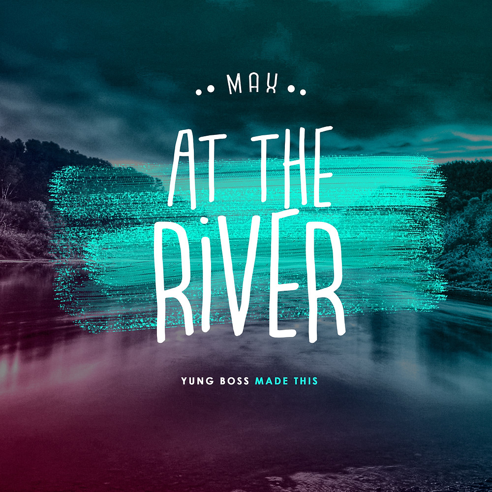 At The River - Max