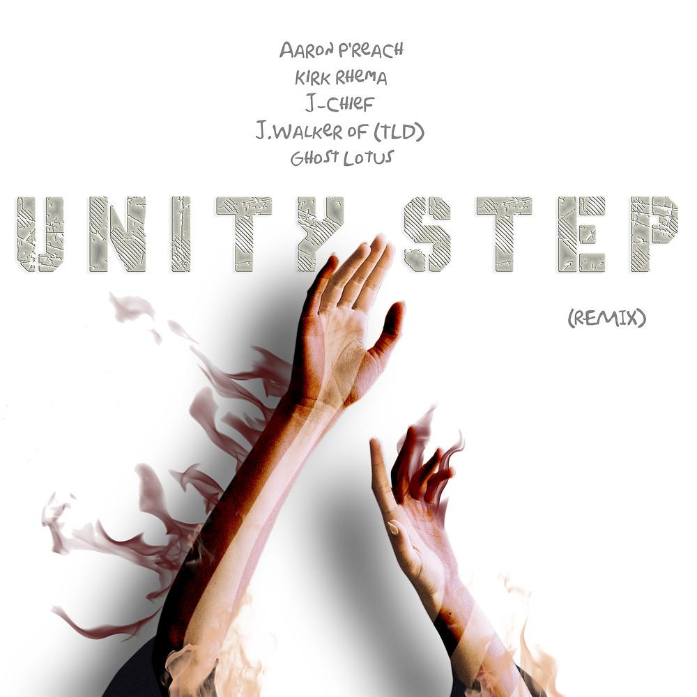 Unity Step Remix by Aaron P`reach, Kirk Rhema, J-Chief, J.Walker of (TLD)  & Ghost Lotus
