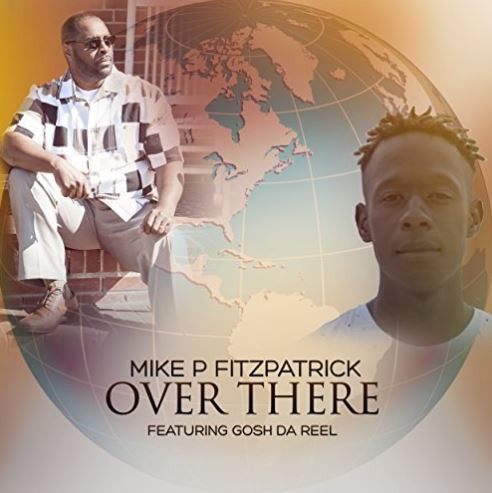 Over There (feat. Gosh Da Reel) Mike P Fitzpatrick