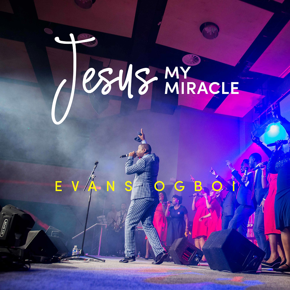 Jesus My Miracle (Live) by Evans Ogboi