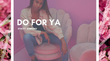 "STACEY SARPONG INSPIRES WITH NEW SINGLE - ""DO FOR YA"""
