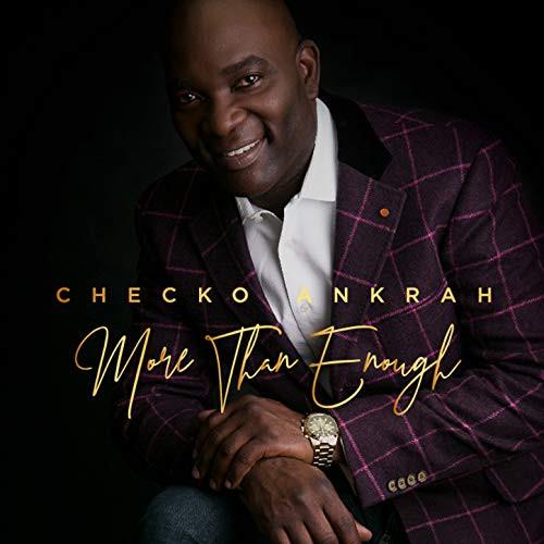 More Than Enough by Checko Ankrah