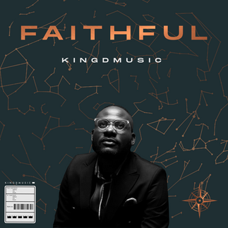 "KINGDMUSIC INSPIRES US AGAIN WITH NEW SINGLE, ""FAITHFUL"""