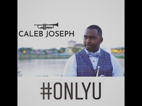 Only You by Caleb Joseph