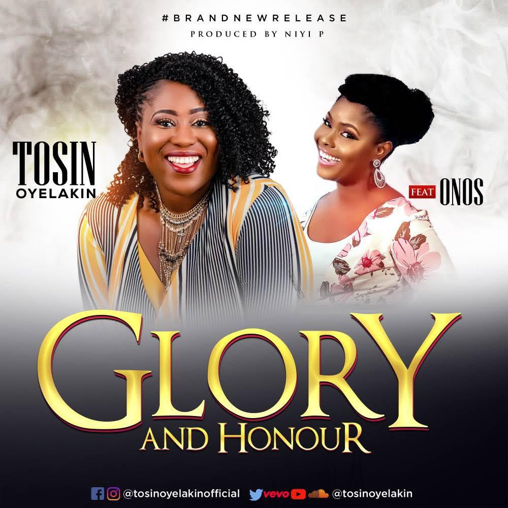 Glory And Honour by Tosin Oyelakin ft Onos (Single) 2018
