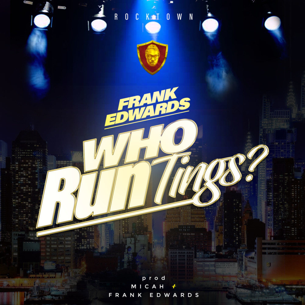 Frank edwards - Who Run Tings