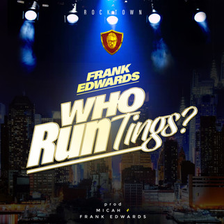 """ROCKTOWN RELEASES FRANK EDWARD`S NEW SINGLE, """"WHO RUN TINGS"""""""