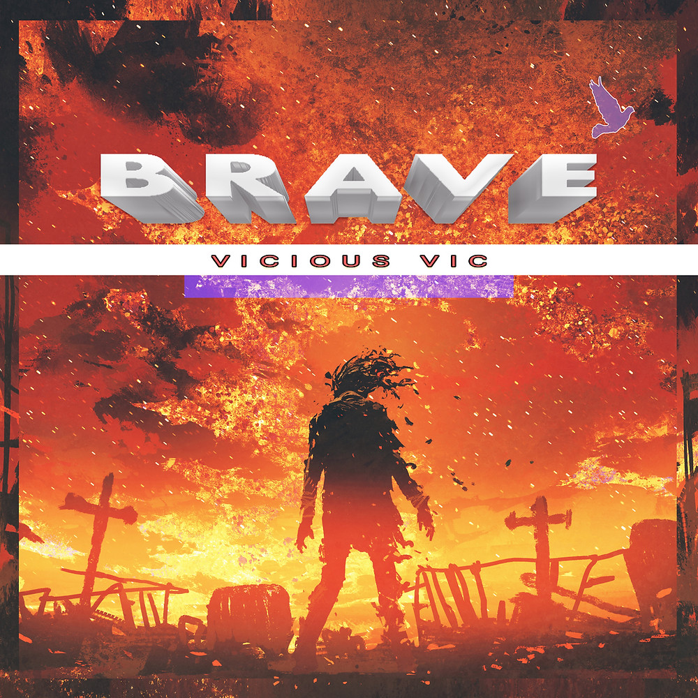 Brave by Vicious Vic