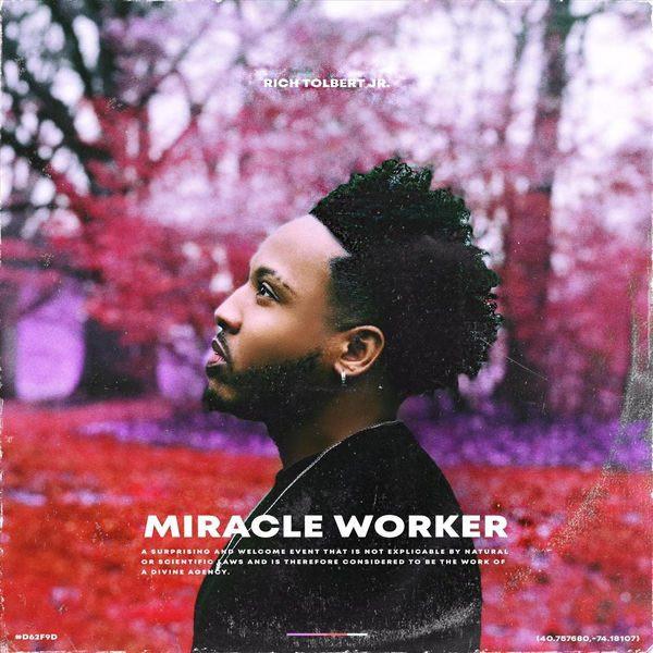 Miracle Worker - Single (Rich Tolbert Jr)