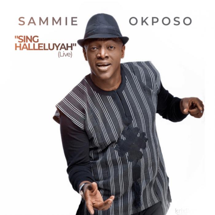 Sing Halleluyah (Live) by Sammie Okposo