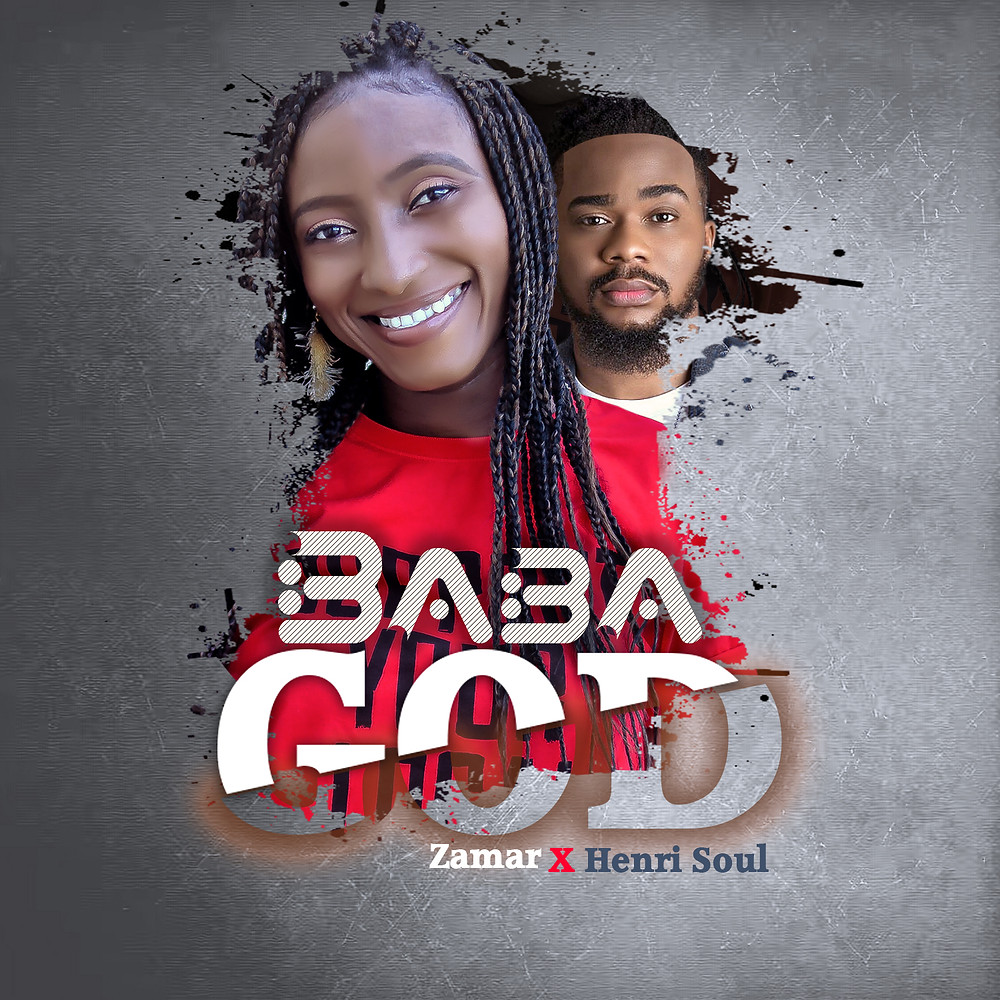 Baba God - Zamar ft Henrisoul