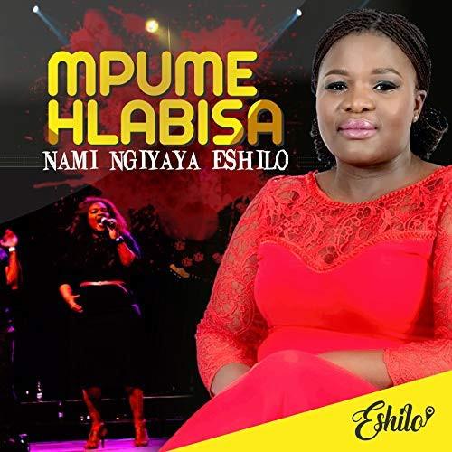 Mpume Hlabisa - Nami Ngiyaya E Shilo