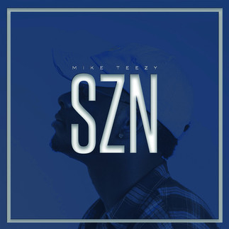 "WEST VIRGINA GOSPEL ARTIST, MIKE TEEZY DROPS NEW EP ""SZN"""