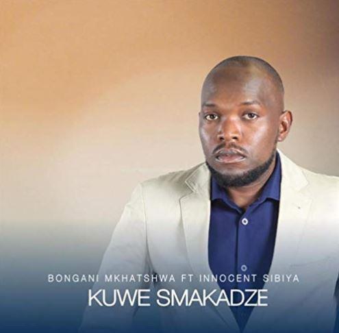 Kuwe Smakadze (feat. Innocent Sibiya) by Bongani Mkhatshwa