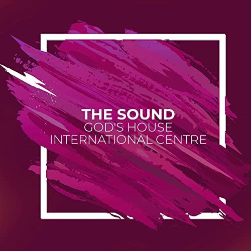The Sound - God`s  House International Centre