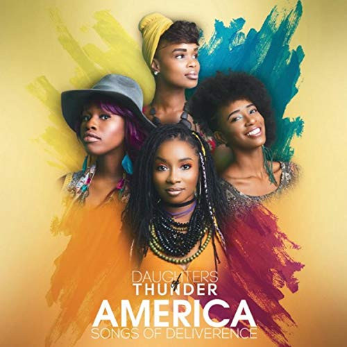 America Songs of Deliverence by Daughters of Thunder