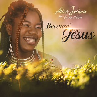 "TEENAGE ALICE JOSHUA FEATURE FAITHFUL KOOL IN ""BECAUSE OF YOU JESUS"" SINGLE"