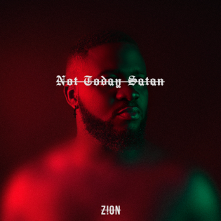 Not Today Satan by Zion Music