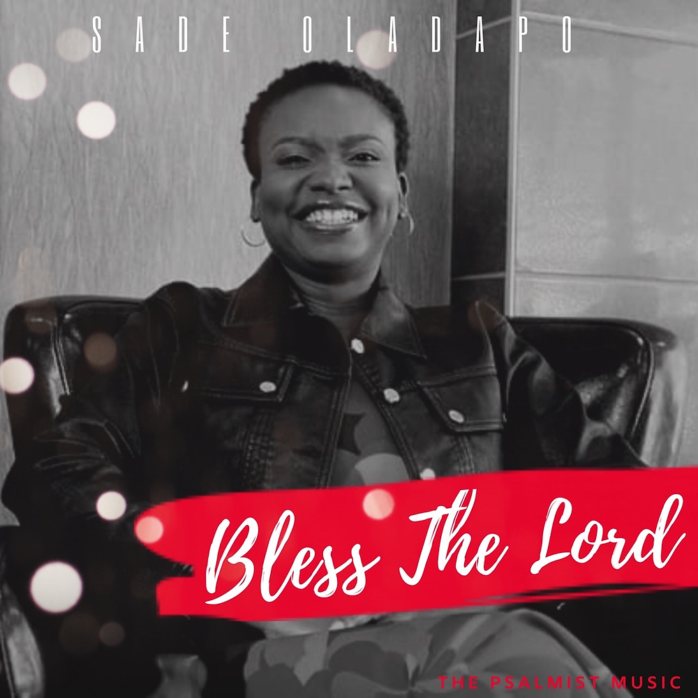 Bless The Lord by Sade Oladapo