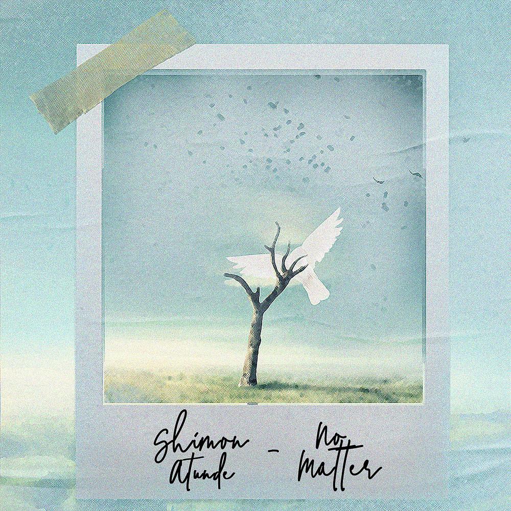 No Matter - Shimon Atunde
