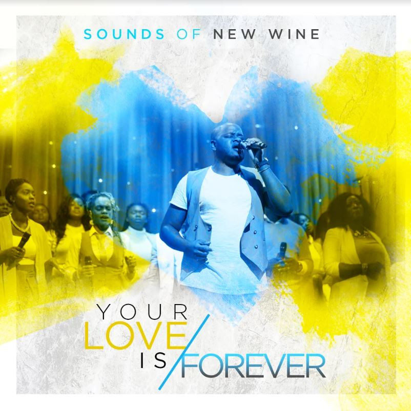 SoundOf New wine -Your Love Is Forever
